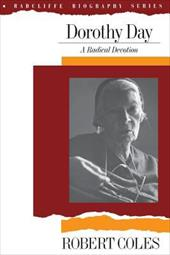 Dorothy Day: A Radical Devotion - Coles, Robert