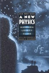 Men Who Made a New Physics: Physicists and the Quantum Theory - Cline, Barbara Lovett / Schweber, Silvan S.