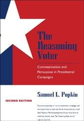 The Reasoning Voter: Communication and Persuasion in Presidential Campaigns - Popkin, Samuel L.