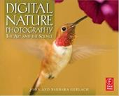 Digital Nature Photography: The Art and the Science - Gerlach, John / Gerlach, Barbara