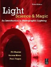Light: Science and Magic: An Introduction to Photographic Lighting - Hunter, Fil / Biver, Steven / Fuqua, Paul