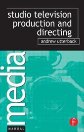 Studio Television Production and Directing - Utterback, Andrew H.