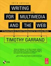 Writing for Multimedia and the Web: A Practical Guide to Content Development for Interactive Media - Garrand, Timothy Paul