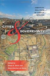 Cities & Sovereignty: Identity Politics in Urban Spaces - Davis, Diane E. / Libertun De Duren, Nora