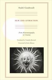 Film and Attraction: From Kinematography to Cinema - Gaudreault, Andre / Barnard, Timothy / Altman, Rick