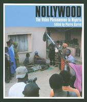 Nollywood: The Video Phenomenon in Nigeria - Barrot, Pierre / Abdoulaye, Ibbo Daddy / Barlet, Olivier