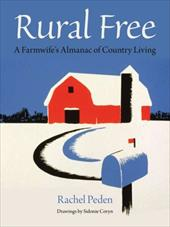 Rural Free: A Farmwife's Almanac of Country Living - Peden, Rachel / Coryn, Sidonie