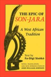 The Epic of Son-Jara: A West African Tradition - Johnson, John William / Sisoko, Fa-Digi / Sisoko, Fa-Digi