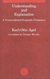 Understanding and Explanation: A Transcendental-Pragmatic Perspective - Apel, Karl-Otto / McCarthy, Thomas / Verlag, Suhrkamp