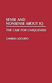 Sense and Nonsense about IQ: The Case for Uniqueness - Locurto, C. M. / Locurto, Charles