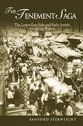Tenement Saga: The Lower East Side and Early Jewish American Writers - Sternlicht, Sanford V.