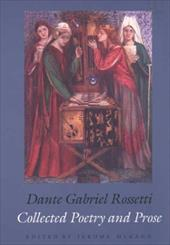 Collected Poetry and Prose - Rossetti, Dante Gabriel / McGann, Jerome