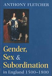 Gender, Sex, and Subordination in England, 1500-1800 - Fletcher, Anthony
