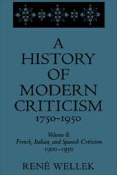French, Italian, and Spanish Criticism, 1900-1950: Volume 8 - Wellek, Rene