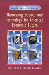 Harnessing Science and Technology for America's Economic Future: National and Regional Priorities - National Research Council / Committee on Harnessing Science and Technology for America's