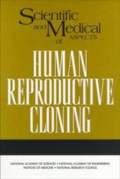 Scientific and Medical Aspects of Human Reproductive Cloning - Committee on Science Engineering and Public Policy National / Peat, F. David / National Research Council