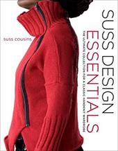 Suss Design Essentials: The Ultimate Collection for a Classic Handknit Wardrobe - Cousins, Suss / Suzuki K