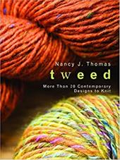 Tweed: More Than 20 Contemporary Designs to Knit - Thomas, Nancy J. / Deutsch, Jack
