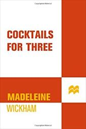 Cocktails for Three - Wickham, Madeleine