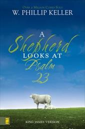 A Shepherd Looks at Psalm 23 - Keller, W. Phillip