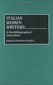 Italian Women Writers: A Bio-Bibliographical Sourcebook - Russell, Rinaldina