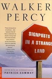 Signposts in a Strange Land: Essays - Percy, Walker / Samway, Patrick
