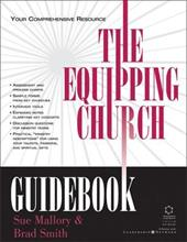 The Equipping Church Guidebook: Your Comprehensive Resource - Mallory, Sue / Smith, Brad / Smith, Brad