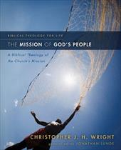 The Mission of God's People: A Biblical Theology of the Church's Mission - Wright, Christopher J. H. / Lunde, Jonathan