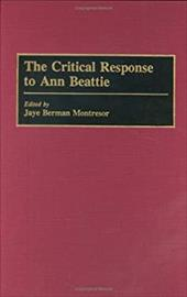 The Critical Response to Ann Beattie - Montresor, Jaye Berman