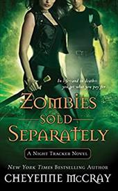 Zombies Sold Separately: A Night Tracker Novel - McCray, Cheyenne