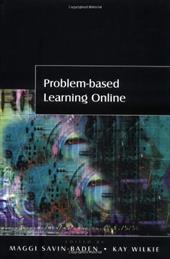 Problem-Based Learning Online - Savin-Baden, Maggi / Wilkie, Kay