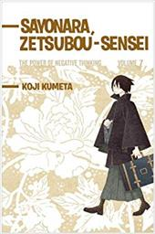 Sayonara, Zetsubou-Sensei, Volume 7: The Power of Negative Thinking - Kumeta, Koji / Ury, David