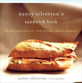 Nancy Silverton's Sandwich Book: The Best Sandwiches Ever--From Thursday Nights at Campanile - Silverton, Nancy / Gelber, Teri