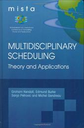 Multidisciplinary Scheduling: Theory and Applications - Kendall, Graham / Burke, Edmund K. / Petrovic, Sanja
