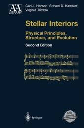 Stellar Interiors: Physical Principles, Structure, and Evolution - Hansen, Carl J. / Kawaler, Steven / Trimble, Virginia