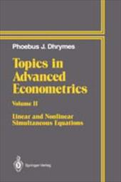 Topics in Advanced Econometrics: Volume II Linear and Nonlinear Simultaneous Equations - Dhrymes, Phoebus J.