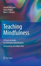 Teaching Mindfulness: A Practical Guide for Clinicians and Educators - Blatter, Christian / McCown, Donald / Reibel, Diane C.