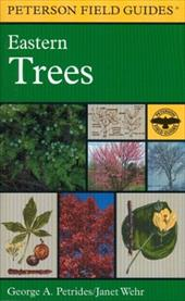 A Field Guide to Eastern Trees: Eastern United States and Canada, Including the Midwest - Peterson, Roger Tory / Mariner Books / Petrides, George A.