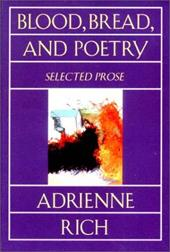 Blood, Bread, and Poetry: Selected Prose 1979-1985 - Rich, Adrienne Cecile