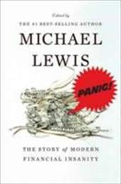 Panic: The Story of Modern Financial Insanity - Lewis, Michael