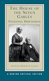 The House of the Seven Gables - Hawthorne, Nathaniel / Levine, Robert S.