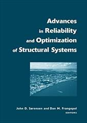 Advances in Reliability and Optimization of Structural Systems - Sorensen, John Dalsgaard / Frangopol, Dan M.