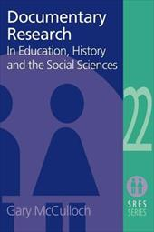 Documentary Research: In Education, History and the Social Sciences - McCulloch, Gary