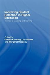 Improving Student Retention in Higher Education: The Role of Teaching and Learning - Crosling Glenda / Crosling, Glenda M. / Thomas, Liz
