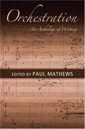 Orchestration: An Anthology of Writings - Mathews, Paul