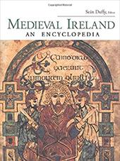 Medieval Ireland: An Encyclopedia - Duffy, Sean / Duffy, Se N.