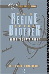The Regime of the Brother: After the Patriarchy - MacCannell, Juliet Flower / MacCannell, Juli