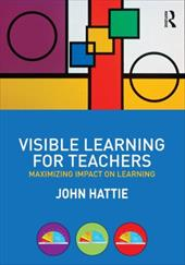 Visible Learning for Teachers: Maximizing Impact on Learning - Hattie, John