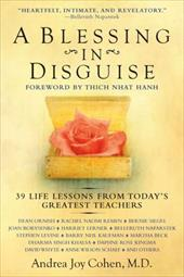 A Blessing in Disguise: 39 Life Lessons from Today's Greatest Teachers - Cohen, Andrea Joy / Hanh, Thich Nhat