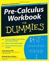 Pre-Calculus Workbook for Dummies - Kuang, Yang / Gilman, Michelle Rose / Kase, Elleyne